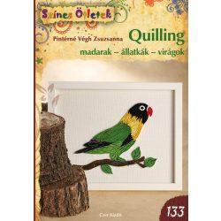 Quilling könyv - Quilling Madarak - Állatkák - Virágok (Színes ötletek 133.)